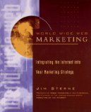Book Cover World Wide Web Marketing: Integrating the Internet into Your Marketing Strategy