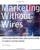 Book Cover Marketing without Wires: Targeting Promotions and Advertising to Mobile Device Users