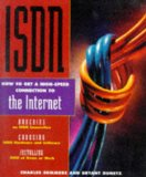 Book Cover ISDN: How to Get a High-Speed Connection to the Internet