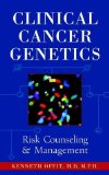 Book Cover Clinical Cancer Genetics: Risk Counseling and Management