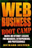 Book Cover Web Business Boot Camp: Hands-on Internet Lessons for Managers, Entrepreneurs, and Professionals