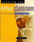 Book Cover Creating the Virtual Classroom: Distance Learning with the Internet (Wiley Series in Healthcare and)
