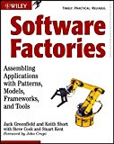 Book Cover Software Factories: Assembling Applications with Patterns, Models, Frameworks, and Tools