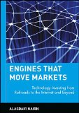 Book Cover Engines That Move Markets: Technology Investing from Railroads to the Internet and Beyond