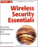 Book Cover Wireless Security Essentials: Defending Mobile Systems from Data Piracy