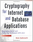 Book Cover Cryptography for Internet and Database Applications: Developing Secret and Public Key Techniques with Java
