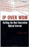 Book Cover IP over WDM: Building the Next-Generation Optical Internet