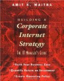 Book Cover Building a Corporate Internet Strategy: The IT Manager's Guide