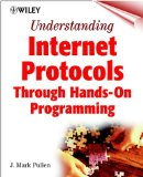 Book Cover Understanding Internet Protocols : Through Hands-On Programming