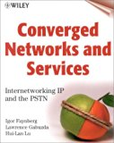 Book Cover Converged Networks and Services: Internetworking IP and the PSTN
