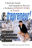 Book Cover E-trepreneur: A Radically Simple and Inexpensive Plan for a Profitable Internet Store in 7 Days
