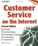 Book Cover Customer Service on the Internet: Building Relationships, Increasing Loyalty, and Staying Competitive, 2nd Edition