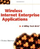 Book Cover Wireless Internet Enterprise Applications: A Wiley Tech Brief