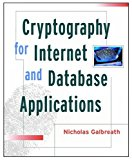 Book Cover Cryptography For Internet And Database Applications Developing Secret And Public Key Techniques With Java