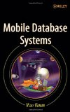 Book Cover Mobile Database Systems (Wiley Series on Parallel and Distributed Computing)