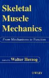 Book Cover Skeletal Muscle Mechanics: From Mechanisms to Function