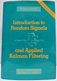 Book Cover Introduction to Random Signals and Applied Kalman Filtering, 2nd Edition