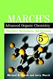 Book Cover March's Advanced Organic Chemistry: Reactions, Mechanisms, and Structure, 5th Edition