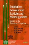 Book Cover Interactions between Soil Particles and Microorganisms: Impact on the Terrestrial Ecosystem (Series on Analytical and Physical Chemistry of Environmental Systems)