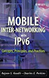 Book Cover Mobile Inter-networking with IPv6: Concepts, Principles and Practices