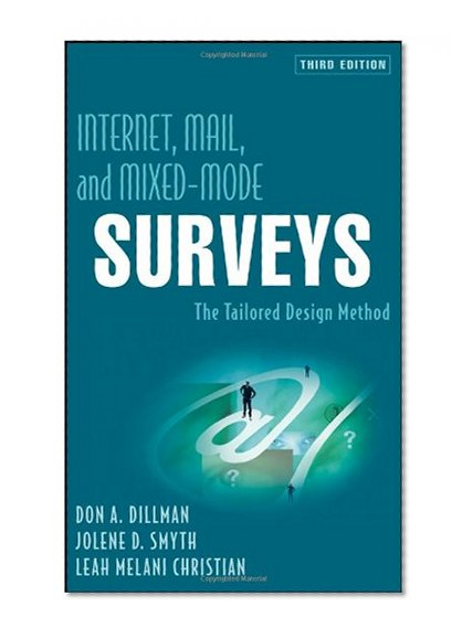 Book Cover Internet, Mail, and Mixed-Mode Surveys: The Tailored Design Method