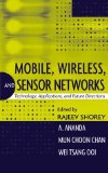 Book Cover Mobile, Wireless, and Sensor Networks: Technology, Applications, and Future Directions