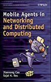Book Cover Mobile Agents in Networking and Distributed Computing (Wiley Series in Agent Technology)