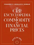 Book Cover The CRB Encyclopedia of Commodity and Financial Prices with CD-ROM (CRB Encyclopedia of Commodity & Financial Prices)