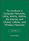 Book Cover The Handbook of Computer Networks, LANs, MANs, WANs, the Internet, and Global, Cellular, and Wireless Networks (Volume 2)