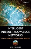 Book Cover Intelligent Internet Knowledge Networks: Processing of Concepts and Wisdom