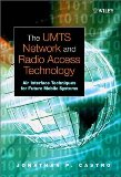 Book Cover The UMTS Network and Radio Access Technology: Air Interface Techniques for Future Mobile Systems