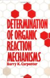 Book Cover Determination of Organic Reaction Mechanisms