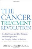 Book Cover The Cancer Treatment Revolution: How Smart Drugs and Other New Therapies are Renewing Our Hope and Changing the Face of Medicine