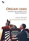 Book Cover Organ-isms: Anecdotes from the World of the King of Instruments