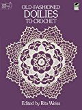 Book Cover Old-Fashioned Doilies to Crochet (Dover Knitting, Crochet, Tatting, Lace)