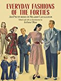 Book Cover Everyday Fashions of the Forties As Pictured in Sears Catalogs (Dover Fashion and Costumes)