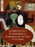 Book Cover El Amor Brujo and El Sombrero de Tres Picos for Solo Piano (Dover Music for Piano)