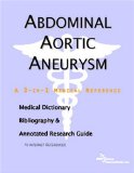 Book Cover Abdominal Aortic Aneurysm - A Medical Dictionary, Bibliography, and Annotated Research Guide to Internet References