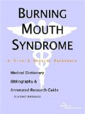 Book Cover Burning Mouth Syndrome - A Medical Dictionary, Bibliography, and Annotated Research Guide to Internet References