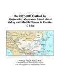 Book Cover The 2007-2012 Outlook for Residential Aluminum Sheet Metal Siding and Mobile Homes in Greater China