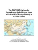 Book Cover The 2007-2012 Outlook for Incandescent Bulb Electric Signs with Variable Message Display in Greater China