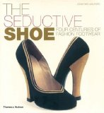 Book Cover The Seductive Shoe: Four Centuries of Fashion Footwear