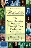 Book Cover The French Rothschilds: The Great Banking Dynasty Through Two Turbulent Centuries