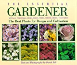 Book Cover The Essential Gardener: Annuals, Perennials, Bulbs, Roses, Trees, Shrubs, Herbs, Vegetables The Best Plants for Design and Cultivation