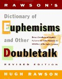 Book Cover Rawson's Dictionary Of Euphemisms and Other Doubletalk: - Revised Edition - Being a Compilation of Linguistic Fig Leaves and Verbal Flou rishes for Artful