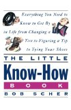 Book Cover The Little Know-How Book: Everything You Need to Know to Get By in Life from Changing a Tire to Figuring a Tip to Tying Your Shoes