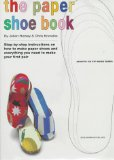 Book Cover The Paper Shoe Book: Everything You Need to Make Your Own Pair of Paper Shoes