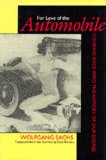 Book Cover For Love of the Automobile: Looking Back into the History of Our Desires