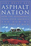 Book Cover Asphalt Nation: How the Automobile Took Over America and How We Can Take It Back