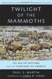 Book Cover Twilight of the Mammoths: Ice Age Extinctions and the Rewilding of America (Organisms and Environments)